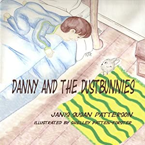 Danny and the Dustbunnies | [Janis Susan Patterson]