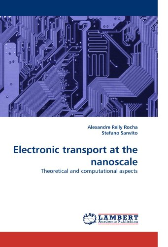 Electronic transport at the nanoscale: Theoretical and computational aspects