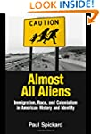 Almost All Aliens: Immigration, Race,...