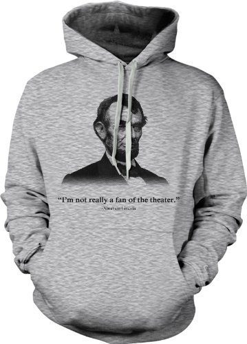 crazy-dog-tshirts-abraham-lincoln-hoodie-not-a-fan-of-the-theater-funny-history-sweatshirt-m-homme