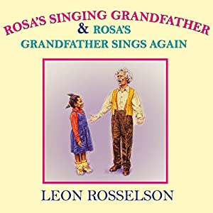 Rosa's Singing Grandfather & Grandfather Sings Again Audiobook