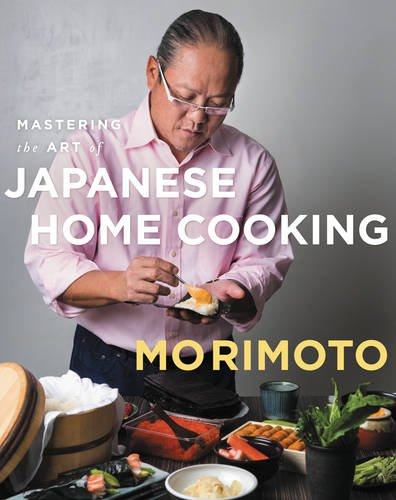 Mastering the Art of Japanese Home Cooking by Masaharu Morimoto