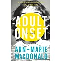 Adult Onset Audiobook by Ann-Marie Macdonald Narrated by Ann-Marie Macdonald