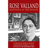 Rose Valland: Resistance at the Museum ~ Corinne Bouchoux