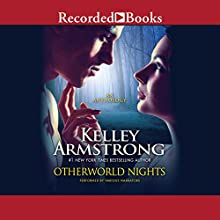 Otherworld Nights (       UNABRIDGED) by Kelley Armstrong Narrated by Johanna Parker, Saskia Maarleveld, Brian Hutchison, Tim Gerard Reynolds