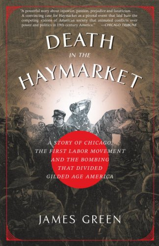 Death in the Haymarket: A Story of Chicago, the First...
