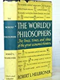The Worldly Philosophers (0671213253) by Robert heilbroner