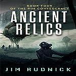 Ancient Relics: The Rim Confederacy, Book 4   Jim Rudnick