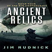 Ancient Relics: The Rim Confederacy, Book 4 | Jim Rudnick
