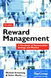 Reward Management: A Handbook of Remuneration Strategy and Practice Michael Armstrong