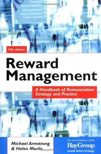 Michael Armstrong - Reward Management: A Handbook of Remuneration Strategy and Practice