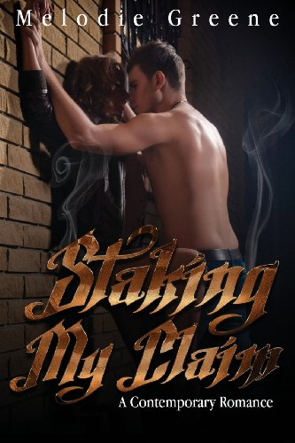 Staking My Claim: A Contemporary Romance