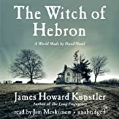 The Witch of Hebron: A World Made by Hand Novel | [James Howard Kunstler]