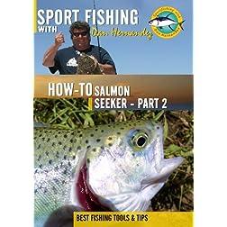 Sportfishing with Dan Hernandez Salmon Seeker Pt 2