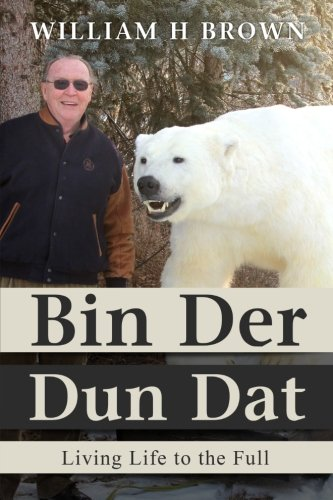 Bin Der Dun Dat: Living Life to the Full PDF