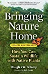 Bringing Nature Home: How You Can Sustain Wildlife with Native Plants, Updated and Expanded (Edition Expanded Edition) by Tallamy, Douglas W. [Paperback(2009£©]