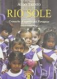 Rio sole. Cronache di «santi» dal Paraguay