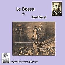 Le Bossu (Le Bossu 2) | Livre audio Auteur(s) : Paul Féval Narrateur(s) : Emmanuelle Lemée