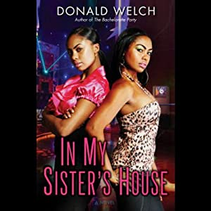 In My Sister's House: A Novel | [Donald Welch]
