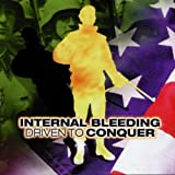 Driven to Conquer by Internal Bleeding (1999-06-22)