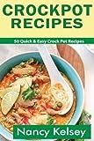 Crockpot Recipes: 50 Quick & Easy Crock Pot Recipes (Crock-Pot Meals, Crock Pot Cookbook, Slow Cooker, Slow Cooker Recipes, Slow Cooking, Slow Cooker Meals, Crock-Pot Meal)