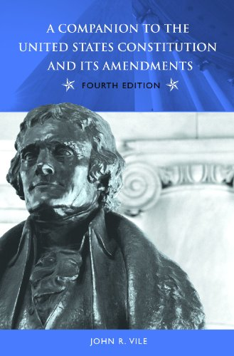 A Companion to the United States Constitution And Its Amendments (Companion to the United States Constitution & Its Amendments (Hardcover))