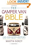 The Camper Van Bible: Live, Eat, Slee...