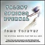 Talent Springs Eternal: Fame Forever   David De Silva