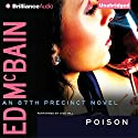 Poison: 87th Precinct, Book 39 Audiobook by Ed McBain Narrated by Dick Hill