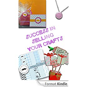 Success in Selling Your Crafts (English Edition)