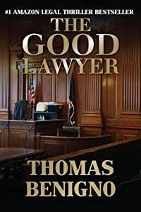 The Good Lawyer: A Novel by Thomas Benigno ebook deal