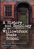 img - for History and Sociology of the Willowbrook State School book / textbook / text book