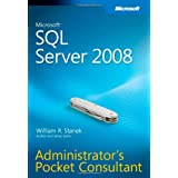 Microsoft SQL Server 2008 Administrator's Pocket Consultantby William Stanek