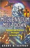 Millennium Meltdown: Spiritual and Practical Strategies to Survive Y2K (0842343741) by Jeffrey, Grant R.