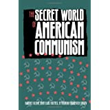 The Secret World of American Communism (Annals of Communism Series)