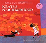 Keatss Neighborhood: An Ezra Jack Keats Treasury