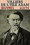 Villiers de l'Isle-Adam - Oeuvres LCI/74