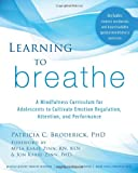 img - for Learning to Breathe: A Mindfulness Curriculum for Adolescents to Cultivate Emotion Regulation, Attention, and Performance book / textbook / text book