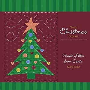Susie's Letter from Santa Hörbuch von Mark Twain Gesprochen von: Phil Gigante