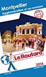 Le Routard Montpellier, agglomération et environs 2014