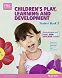 img - for BTEC Level 3 National Children's Play, Learning & Development Student Book 2 (Early Years Educator): Revised for the Early Years Educator (BTEC National CPLD (EYE) 2014) book / textbook / text book