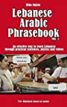 Lebanese Arabic Phrasebook Vol. 1: An...