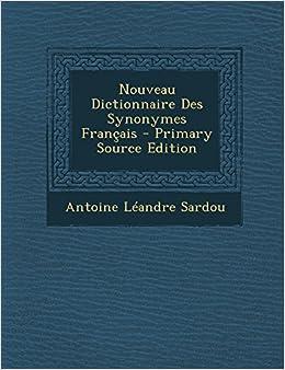 Nouveau dictionnaire des synonymes français by Antoine L. Sardou