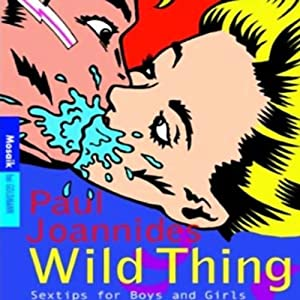 Wild thing. Sex Tips for Boys and Girls Hörbuch