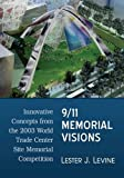 img - for 9/11 Memorial Visions: Innovative Concepts from the 2003 World Trade Center Site Memorial Competition book / textbook / text book