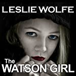The Watson Girl | Leslie Wolfe