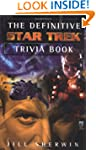 The Definitive Star Trek Trivia Book:...