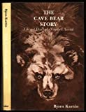 The Cave Bear Story: Life and Death of a Vanished Animal (0231040172) by Kurten, Bjorn