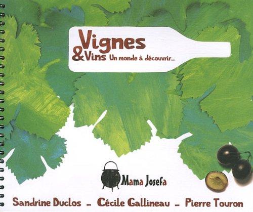 Vignes & vins, un monde à découvrir