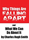img - for Why Things Are Falling Apart and What We Can Do About It book / textbook / text book